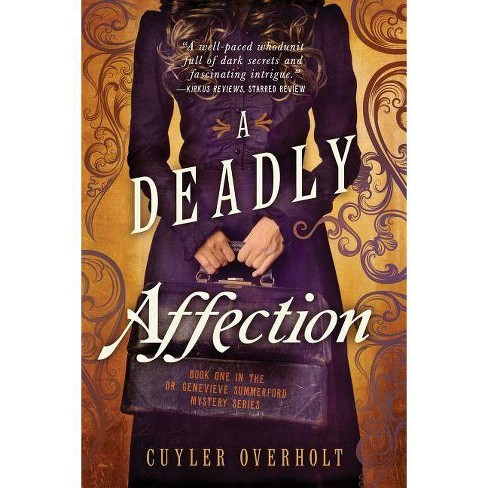 A Deadly Affection - (Dr. Genevieve Summerford Mystery) by  Cuyler Overholt (Paperback) - image 1 of 1