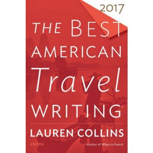Best American Travel Writing 2017 -  (Best American Travel Writing) (Paperback) - image 1 of 1