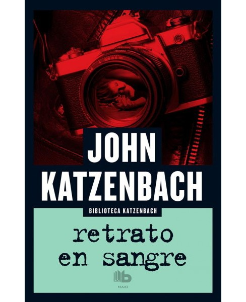 Retrato en sangre / The Traveler -  by John Katzenbach (Paperback) - image 1 of 1