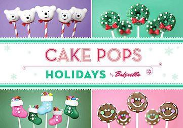 Cake Pops Holidays (Hardcover)by Bakerella