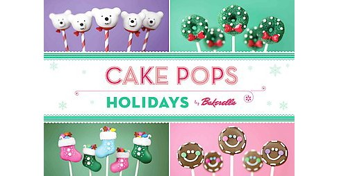 Cake Pops Holidays (Hardcover) by Bakerella - image 1 of 1
