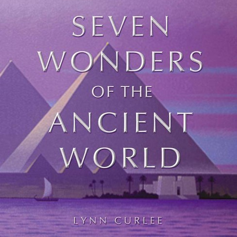 The Seven Wonders of the Ancient World - by  Lynn Curlee (Hardcover) - image 1 of 1