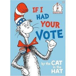 If I Had Your Vote--By the Cat in the Hat - (Beginner Books(r)) (Hardcover)