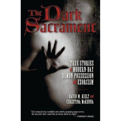 The Dark Sacrament - by  David Kiely & Christina McKenna (Paperback)