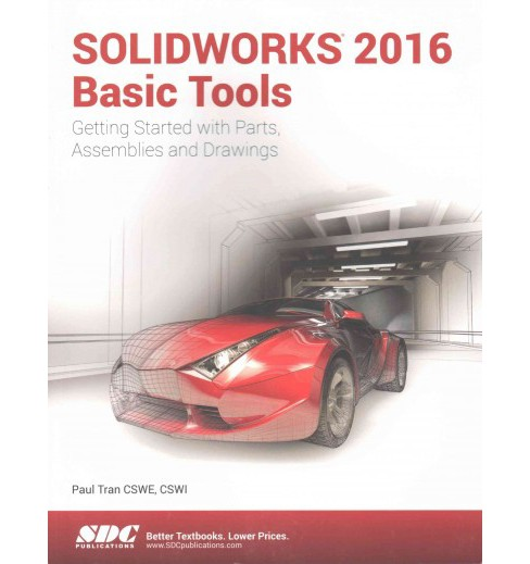 Solidworks 2016 Basic Tools (Paperback) (Paul Tran) - image 1 of 1