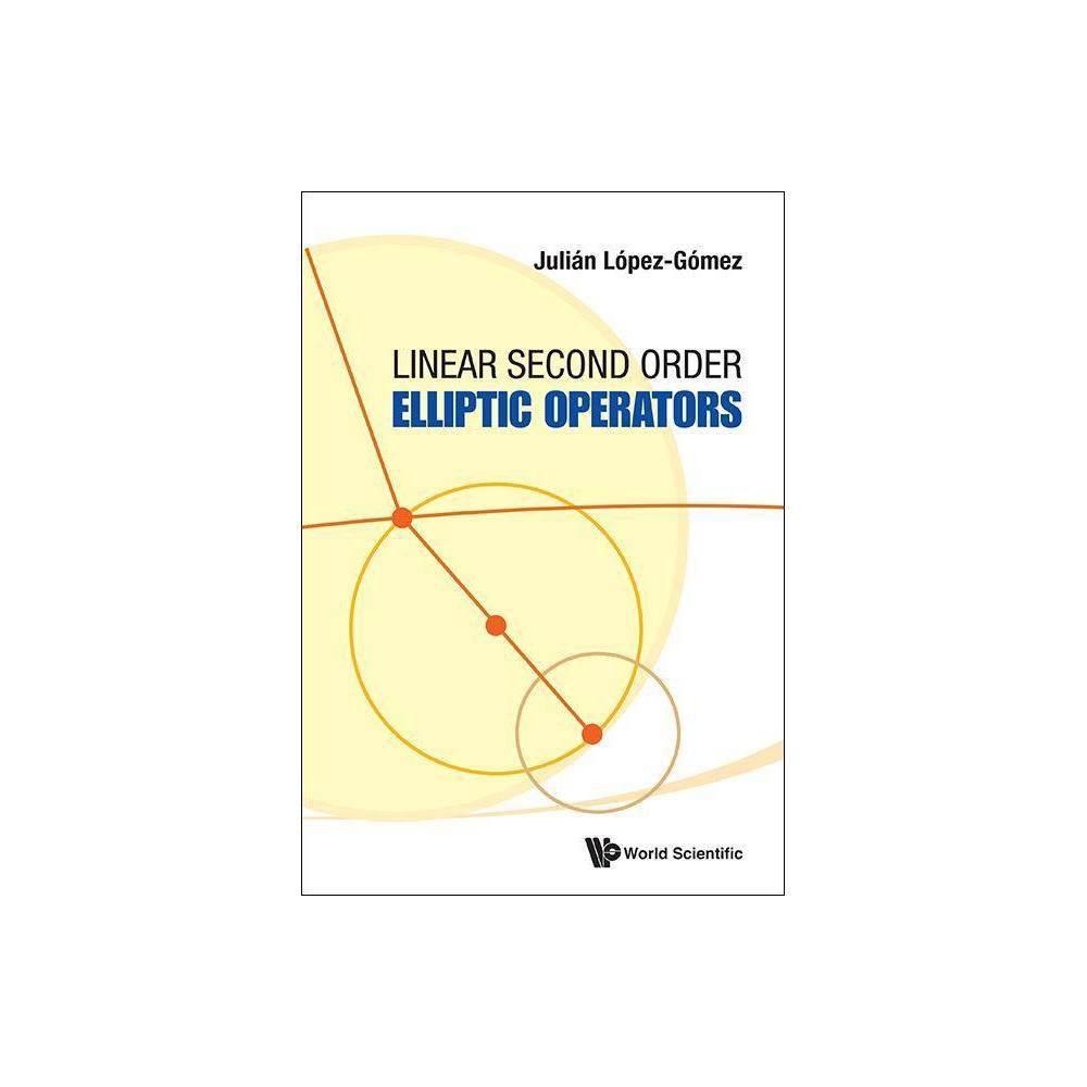 Linear Second Order Elliptic Operators By Julian Lopez Gomez Hardcover