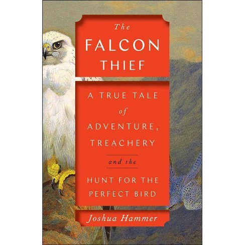 The Falcon Thief - by  Joshua Hammer (Hardcover) - image 1 of 1