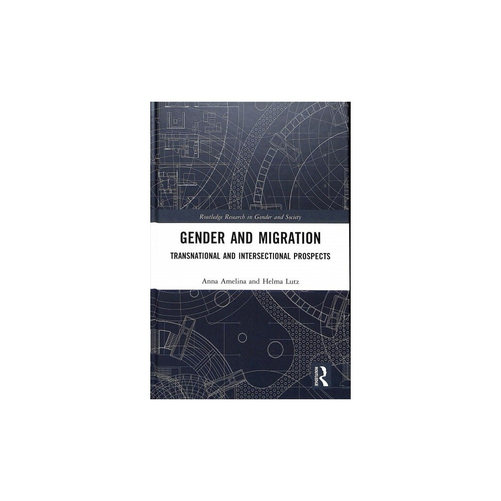 Gender and Migration : Transnational and Intersectional Prospects - (Hardcover)