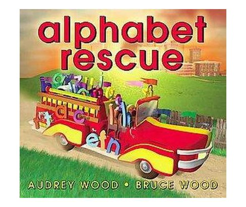Alphabet Rescue (School And Library) (Audrey Wood & Bruce Robert Wood) - image 1 of 1
