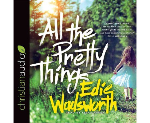 All the Pretty Things : The Story of a Southern Girl Who Went Through Fire to Find Her Way Home - image 1 of 1