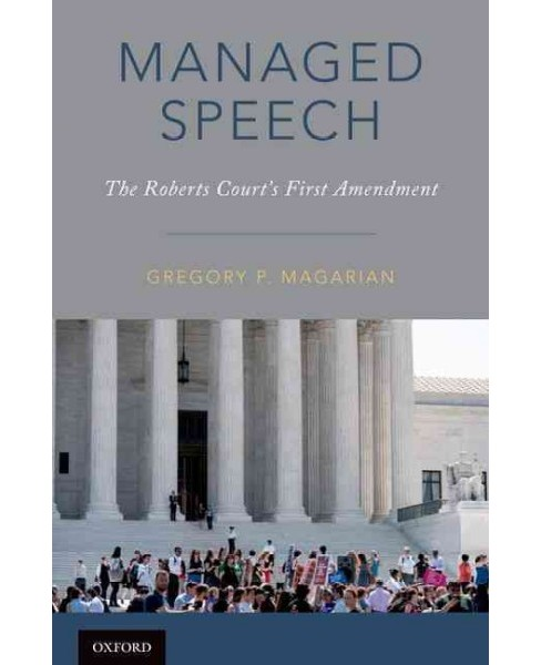 Managed Speech : The Roberts Court's First Amendment (Hardcover) (Gregory P. Magarian) - image 1 of 1