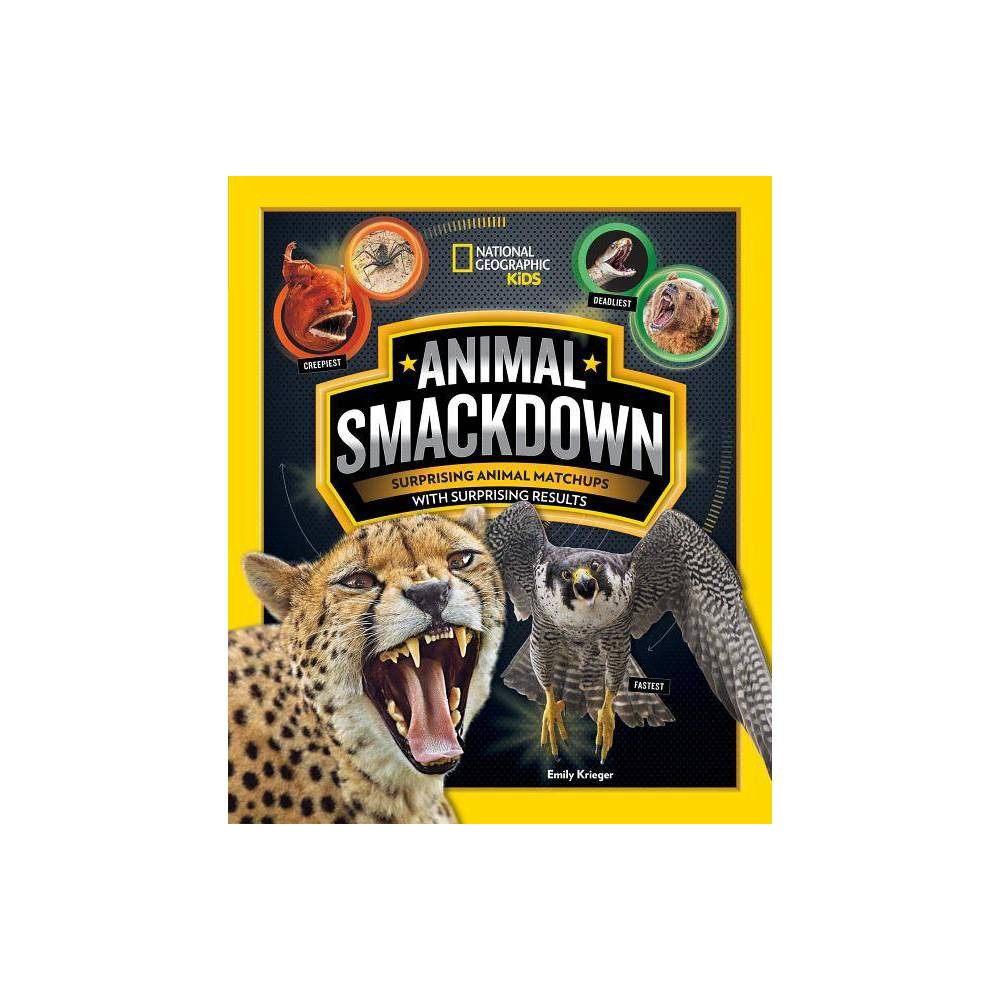 Animal Smackdown - by Emily Krieger (Paperback) With big-time sports style and drama, this fun book brings epic animal matchups to life, pitting awesome contenders against each other in all kinds of crazy competitions! Enter the ring to witness an epic battle of brawn between an ant and an elephant! A chimp vs. a crow in a showdown of wits! An emporer penguin vs. a pygmy mamoset in a contest for cutest creature! Some of the victors might surprise you and all of these animals will amaze you! Stats, fun facts, photos, and in-depth profiles about each contender will help you pick winners for more than a dozen mighty matchups. A March Madness-style bracket at the end of the book allows readers to choose the ultimate champion! Perfect for sports fans and animal crazy kids ready to go to the mat for their favorite species. Animal Smackdown is the next best thing to actually seeing these animals go head-to-head! National Geographic Kids brings its signature top-notch nonfiction content and beautiful full-color photography to this superfun new series for kids.