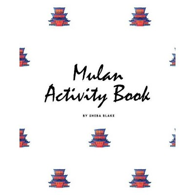 Mulan Coloring Book for Children (8x10 Coloring Book / Activity Book) - by  Sheba Blake (Paperback)