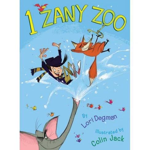 1 Zany Zoo - by  Lori Degman (Hardcover) - image 1 of 1