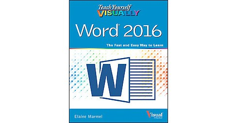 Teach Yourself Visually Word 2016 (Paperback) (Elaine Marmel) - image 1 of 1