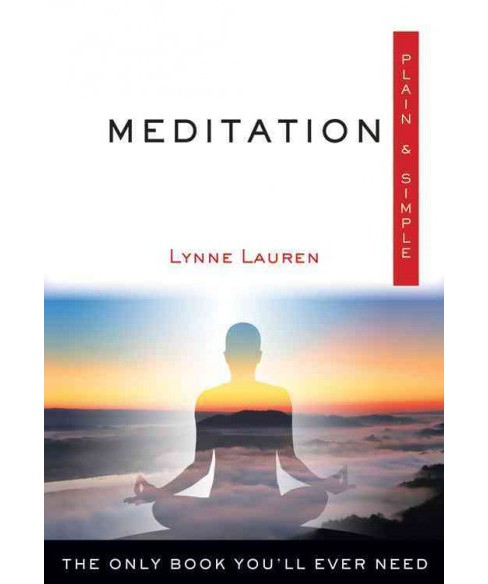 Meditation : The Only Book You'll Ever Need (Paperback) (Lynne Lauren) - image 1 of 1