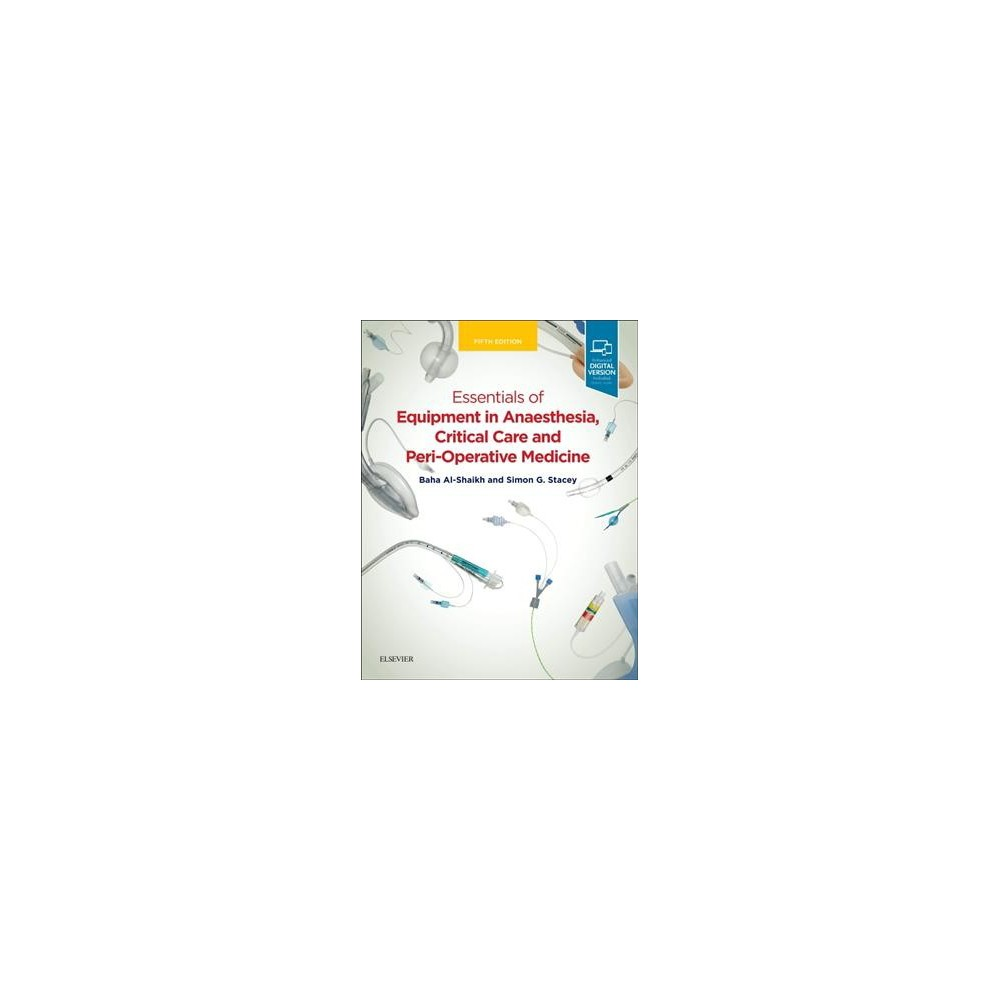Essentials of Equipment in Anaesthesia, Critical Care and Peri-Operative Medicine - (Paperback)