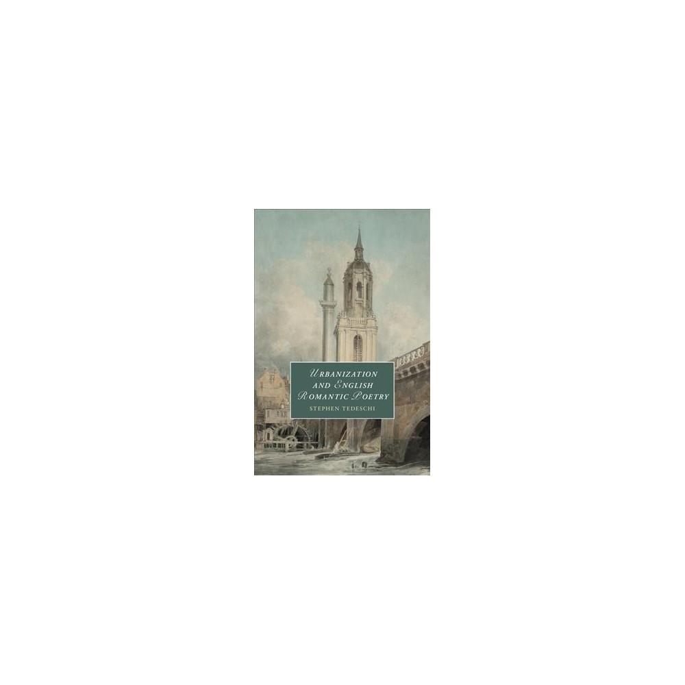 Urbanization and English Romantic Poetry (Hardcover) (Stephen Tedeschi)