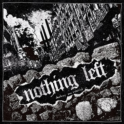 Nothing Left - Destroy And Rebuild (Vinyl) - image 1 of 1