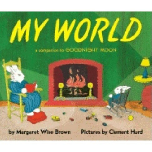 My World - by  Margaret Wise Brown (Paperback) - image 1 of 1
