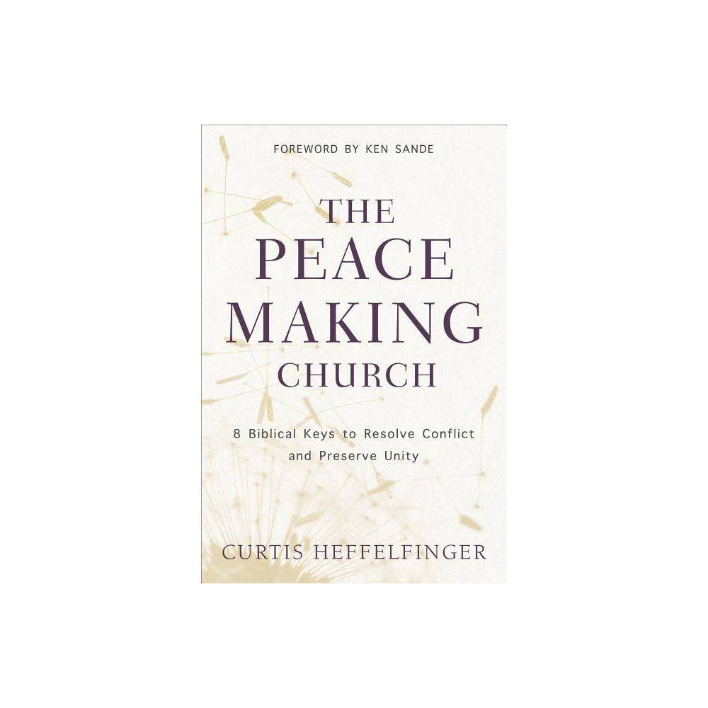 The Peacemaking Church - by Curtis Heffelfinger (Paperback) Promos
