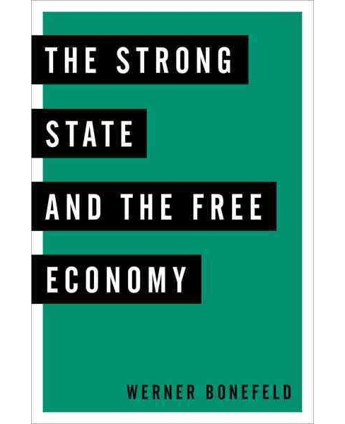 Strong State and the Free Economy (Paperback) (Werner Bonefeld) - image 1 of 1