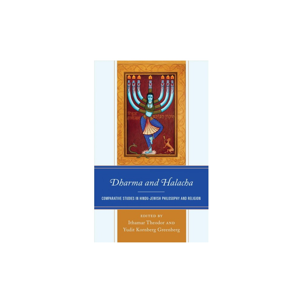 Dharma and Halacha : Comparative Studies in Hindu-jewish Philosophy and Religion - (Hardcover)