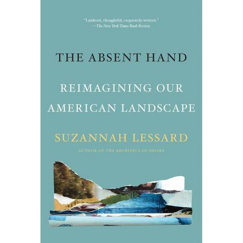 The Absent Hand - by  Suzannah Lessard (Paperback) - image 1 of 1