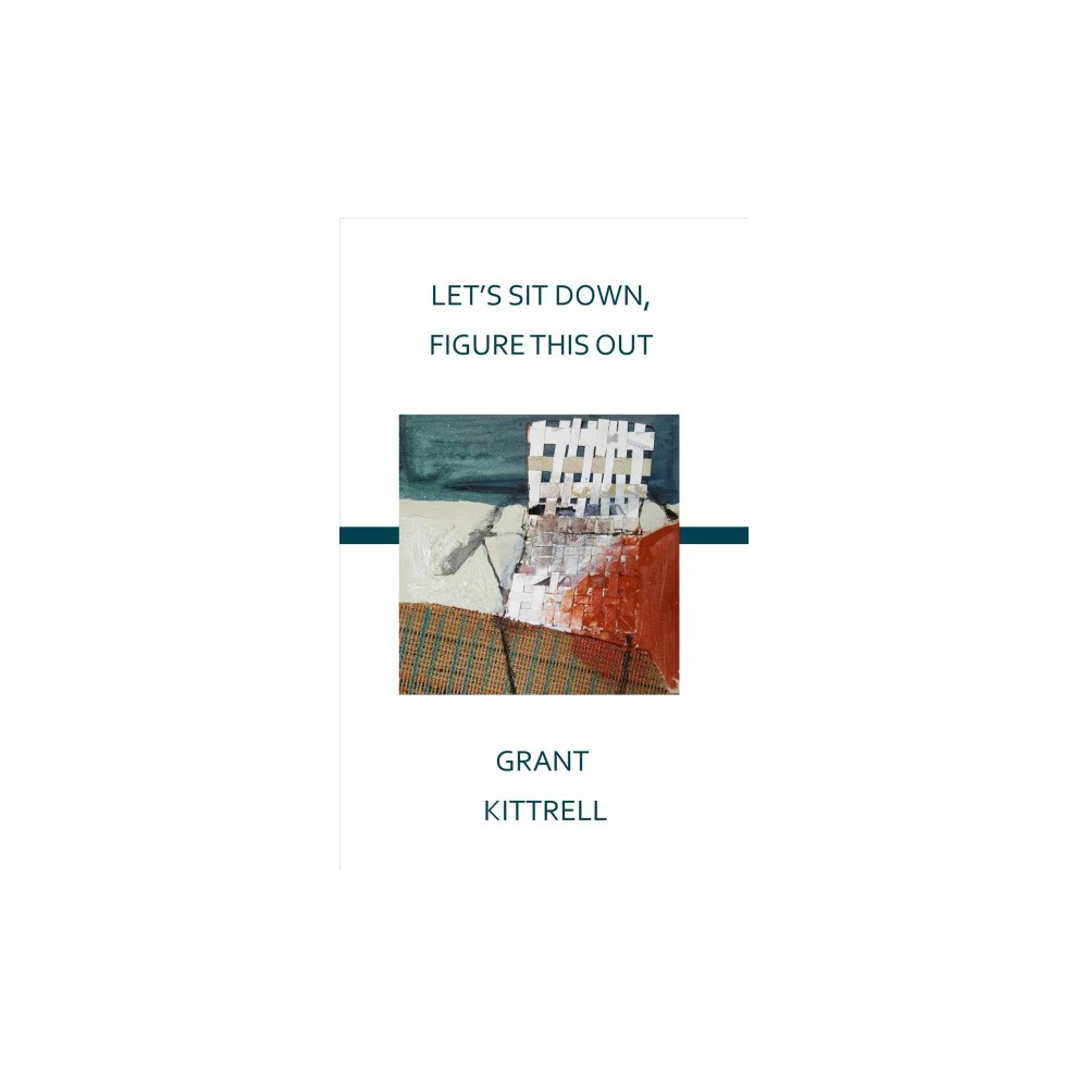 Let's Sit Down, Figure This Out (Paperback) (Grant Kittrell)