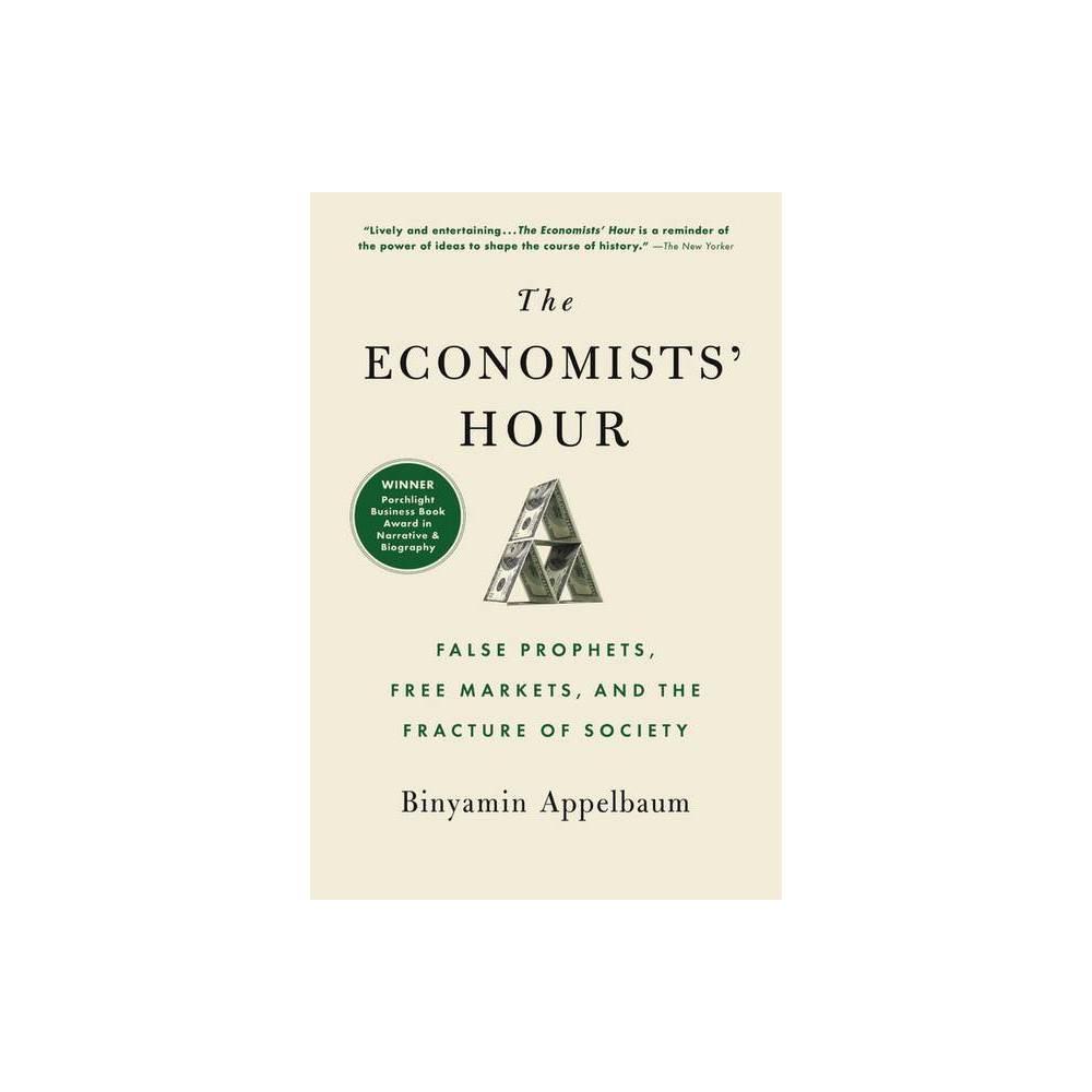 The Economists Hour By Binyamin Appelbaum Paperback