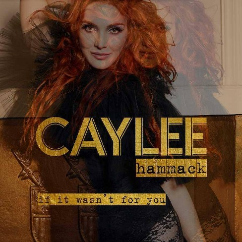 Caylee Hammack - If It Wasn't For You (CD) - image 1 of 1