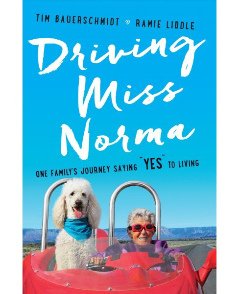 "Driving Miss Norma : One Family's Journey Saying ""Yes"" to Living -  Large Print (Hardcover) - image 1 of 1"