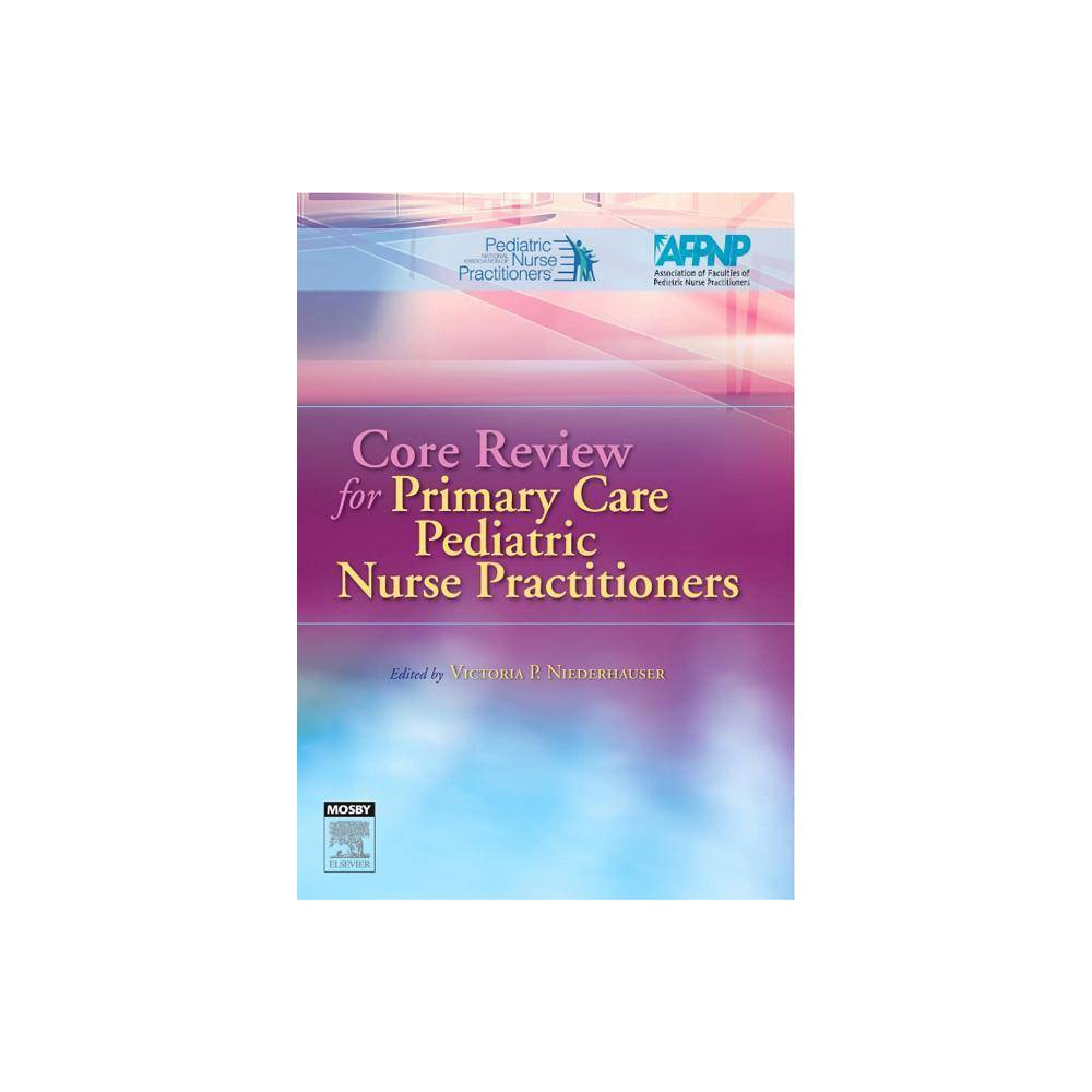 Core Review For Primary Care Pediatric Nurse Practitioners By Victoria