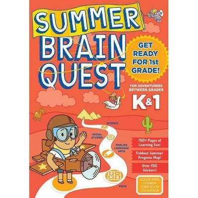Summer Brain Quest : Between Grades K & 1 (Paperback) - by Megan Butler