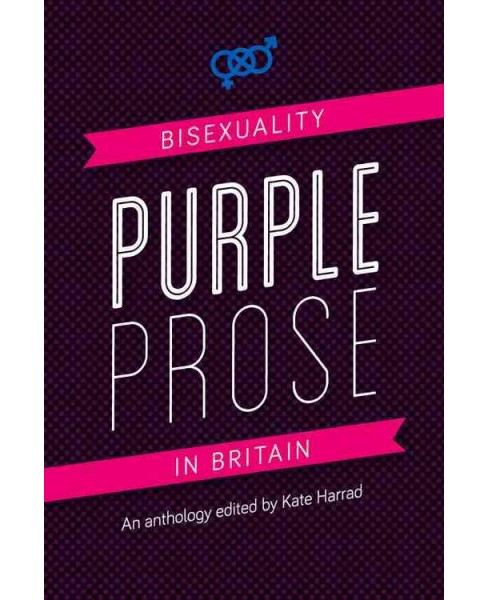 Purple Prose : Bisexuality in Britain (Paperback) - image 1 of 1