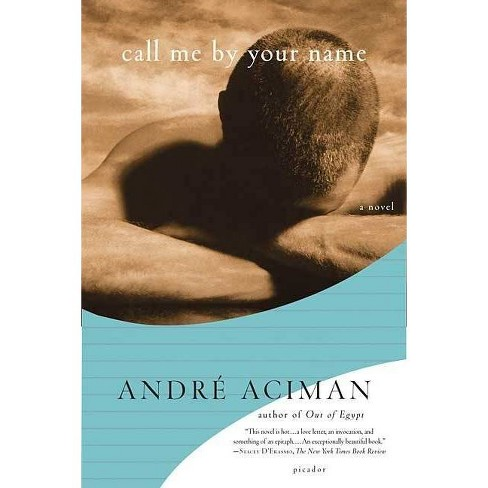 Call Me by Your Name - by  André Aciman (Paperback) - image 1 of 1
