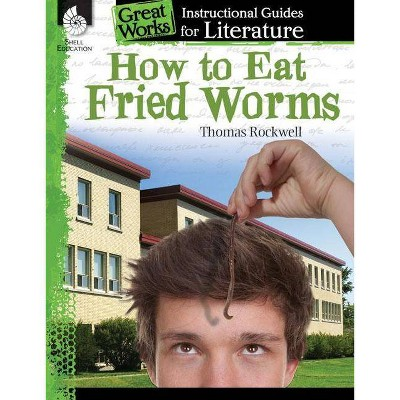 How to Eat Fried Worms: An Instructional Guide for Literature - (Great Works) by  Tracy Pearce (Paperback)