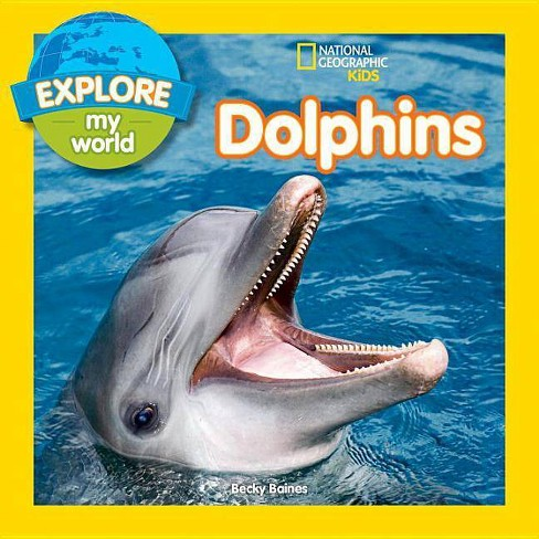 Explore My World Dolphins - by  Becky Baines (Hardcover) - image 1 of 1