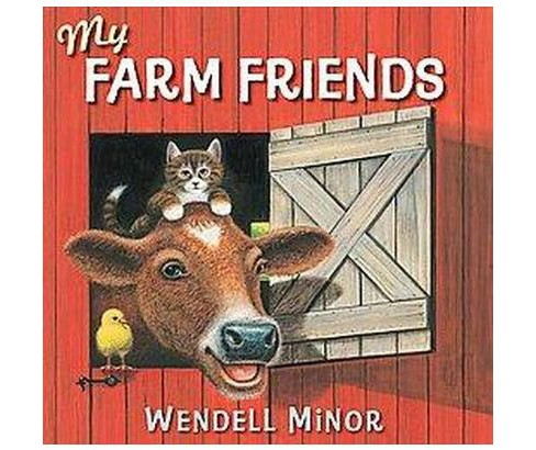 My Farm Friends (School And Library) (Wendell Minor) - image 1 of 1