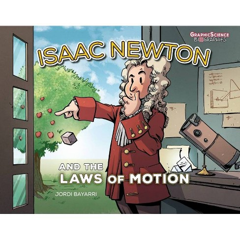 Isaac Newton and the Laws of Motion - (Graphic Science Biographies) by  Jordi Bayarri (Hardcover) - image 1 of 1