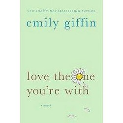 Love the One You're With (Reprint) (Paperback) by Emily Giffin