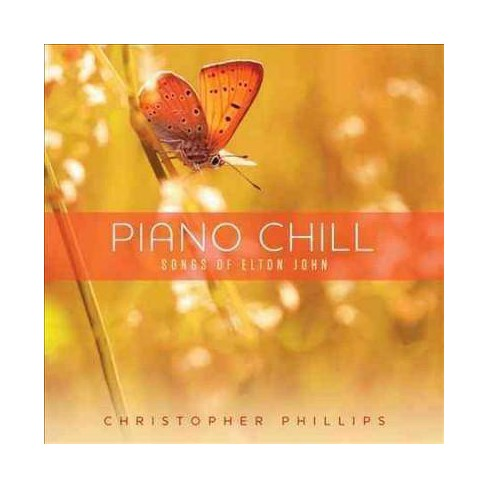 Christopher Phillips - Piano Chill: Songs Of Elton John (CD) - image 1 of 1