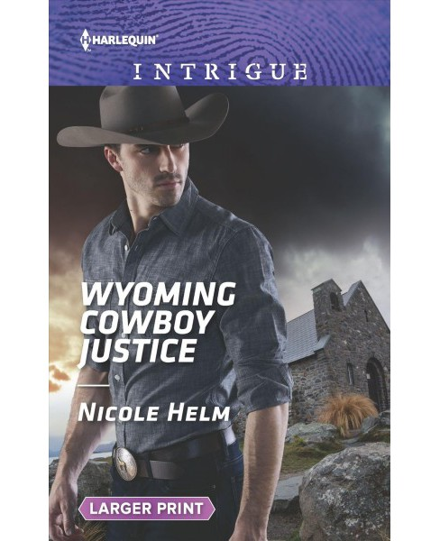 Wyoming Cowboy Justice -  Large Print by Nicole Helm (Paperback) - image 1 of 1