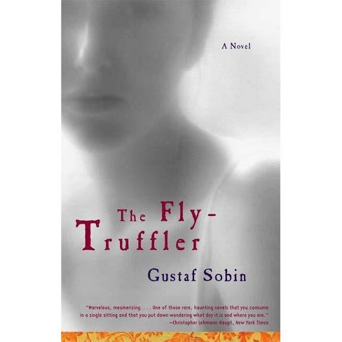 The Fly-Truffler - by  Gustaf Sobin (Paperback) - image 1 of 1