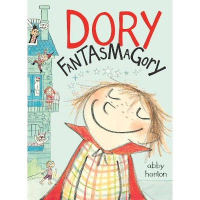 Dory Fantasmagory - by  Abby Hanlon (Hardcover)