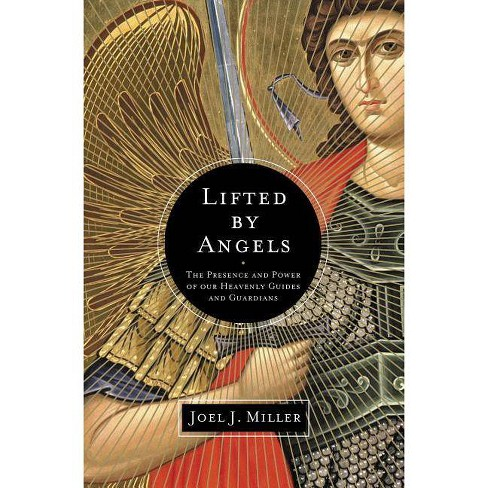 Lifted by Angels - by  Joel J Miller (Paperback) - image 1 of 1