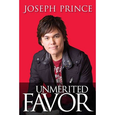 Unmerited Favor - by  Joseph Prince (Paperback) - image 1 of 1