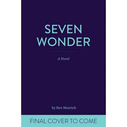 Seven Wonders - by  Ben Mezrich (Hardcover) - image 1 of 1