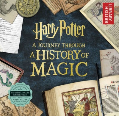 Harry Potter: A Journey Through A History of Magic (Paperback)(British Library)