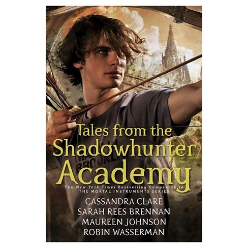 Tales from the Shadowhunter Academy (Hardcover) (Cassandra Clare) - image 1 of 1
